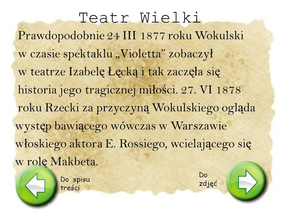 Uniwersytet Warszawski Wokulski studiowa ł na wydziale matematyczno- fizycznym.