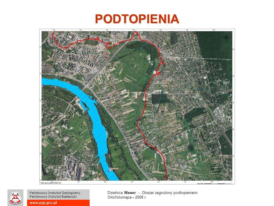 www.pgi.gov.pl Państwowy Instytut Geologiczny Państwowy Instytut Badawczy PODTOPIENIA Dzielnica Wawer - Obszar zagrożony podtopieniami Ortofotomapa – 2008 r.