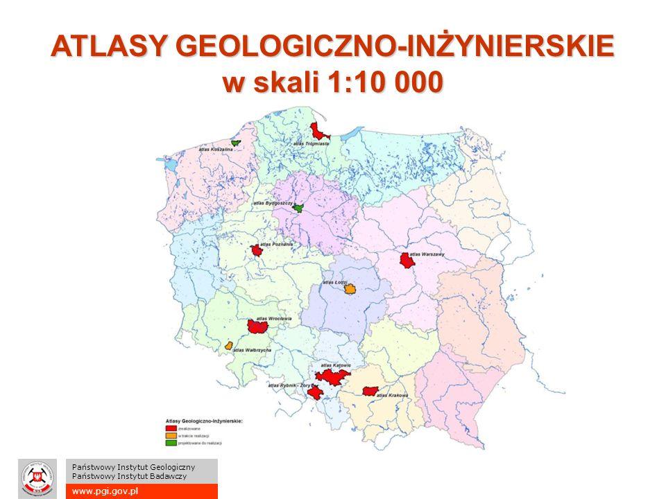 www.pgi.gov.pl Państwowy Instytut Geologiczny Państwowy Instytut Badawczy ATLASY GEOLOGICZNO-INŻYNIERSKIE w skali 1:10 000