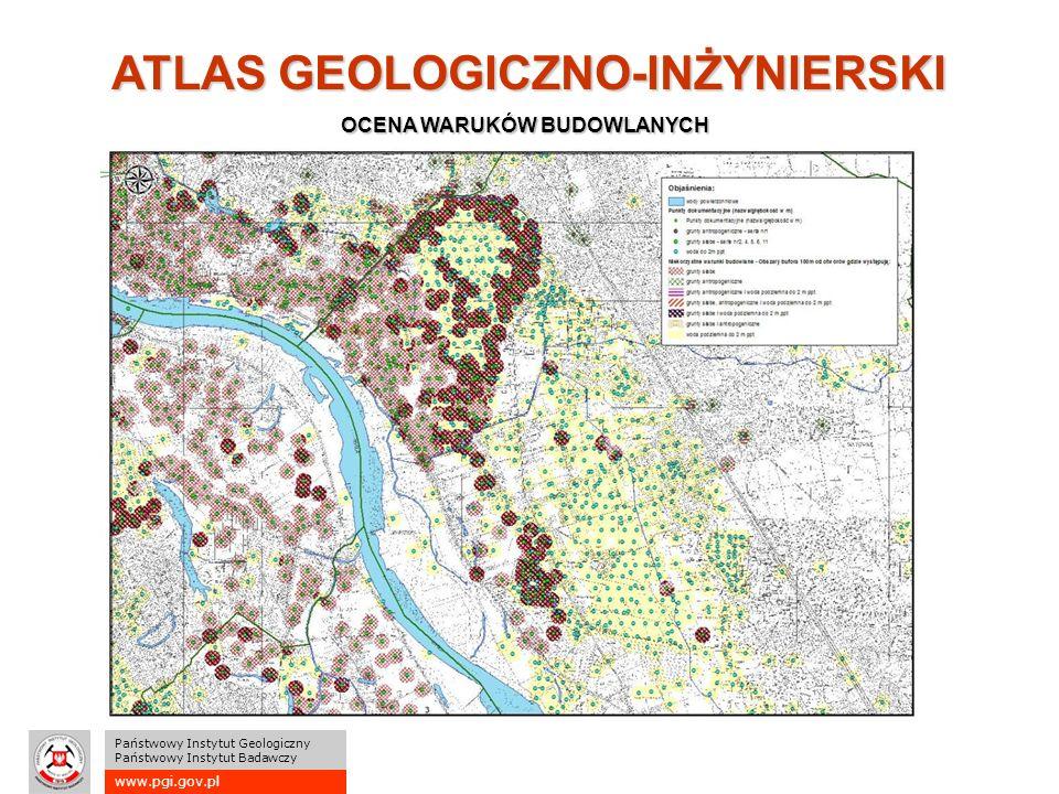 www.pgi.gov.pl Państwowy Instytut Geologiczny Państwowy Instytut Badawczy ATLAS GEOLOGICZNO-INŻYNIERSKI OCENA WARUKÓW BUDOWLANYCH