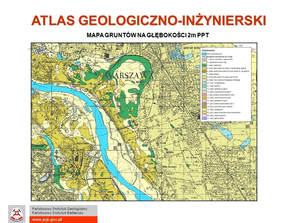www.pgi.gov.pl Państwowy Instytut Geologiczny Państwowy Instytut Badawczy ATLAS GEOLOGICZNO-INŻYNIERSKI MAPA GRUNTÓW NA GŁĘBOKOŚCI 2m PPT