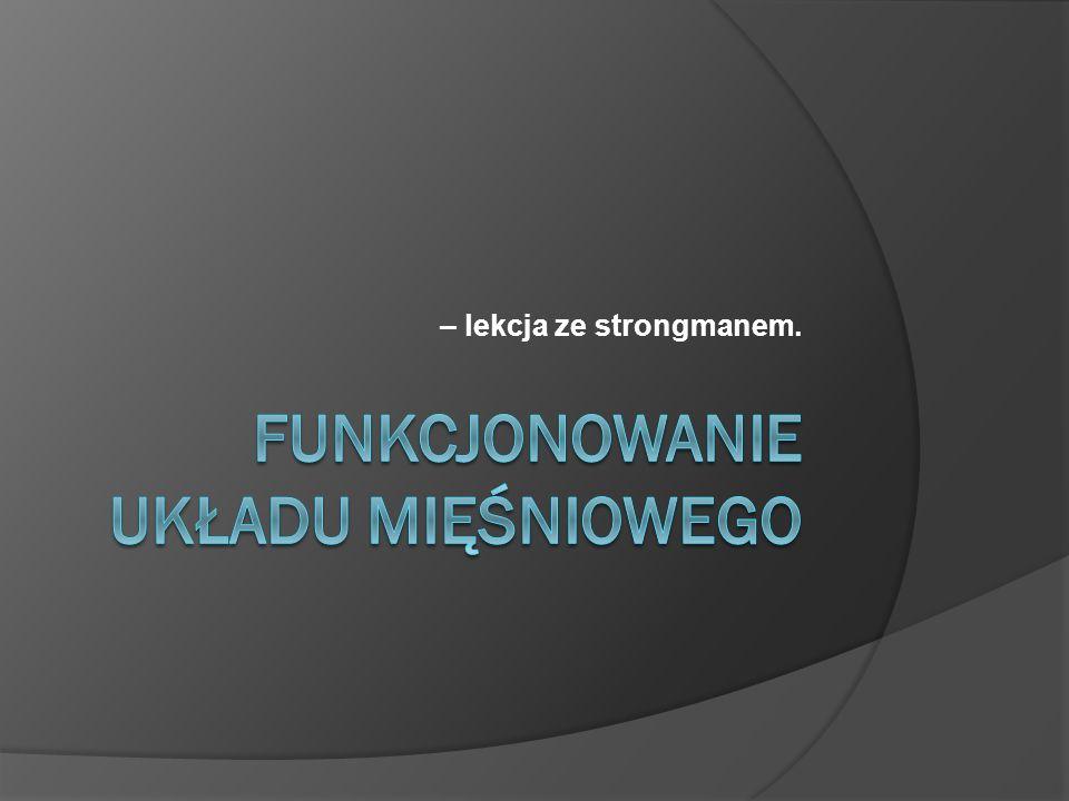 – lekcja ze strongmanem.