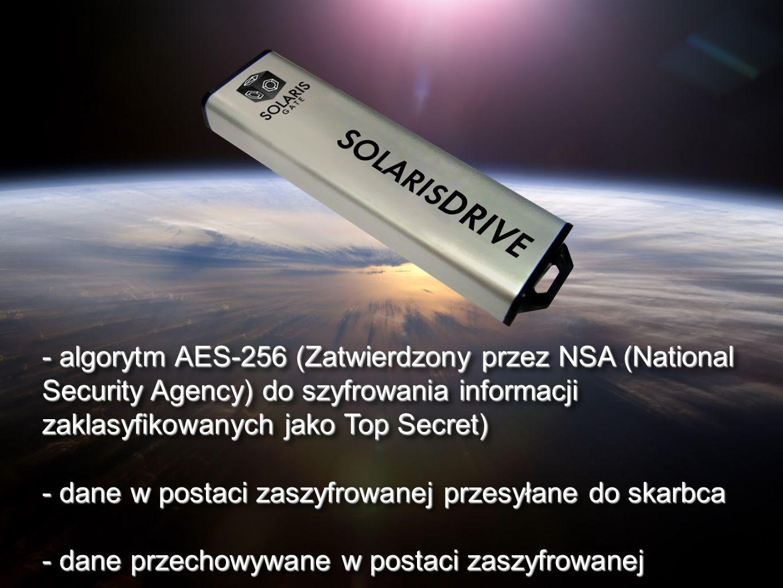 - algorytm AES-256 (Zatwierdzony przez NSA (National Security Agency) do szyfrowania informacji zaklasyfikowanych jako Top Secret) - dane w postaci za