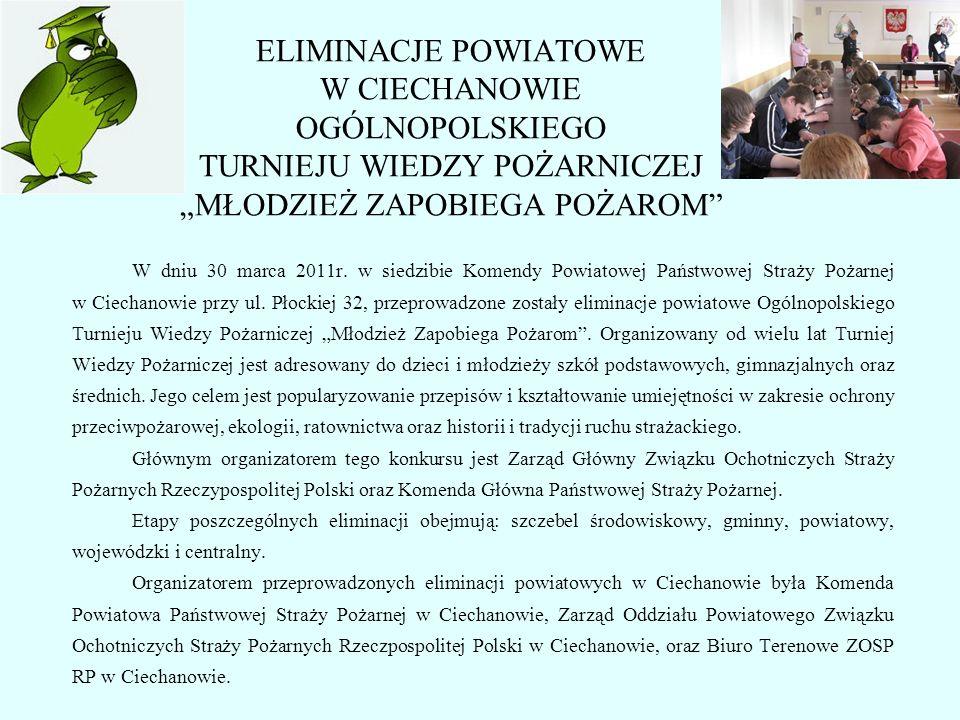 W dniu 30 marca 2011r. w siedzibie Komendy Powiatowej Państwowej Straży Pożarnej w Ciechanowie przy ul. Płockiej 32, przeprowadzone zostały eliminacje