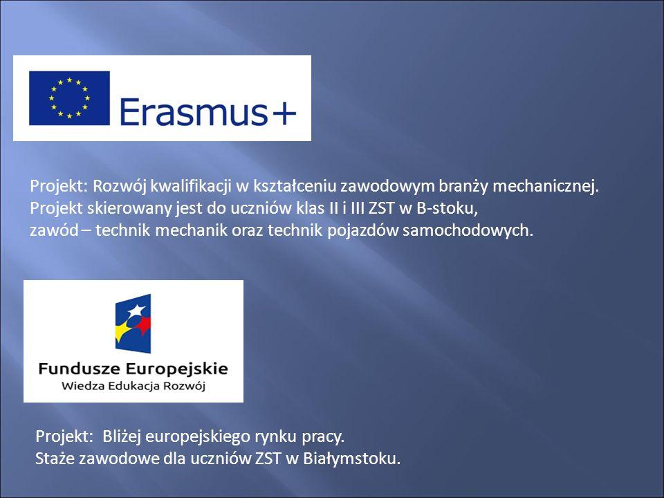 Projekt: Rozwój kwalifikacji w kształceniu zawodowym branży mechanicznej.