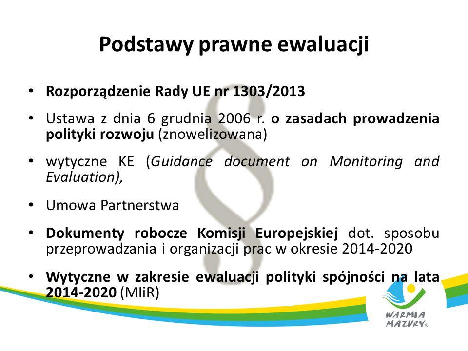 Rozporządzenie Rady UE nr 1303/2013 Ustawa z dnia 6 grudnia 2006 r. o zasadach prowadzenia polityki rozwoju (znowelizowana) wytyczne KE (Guidance docu