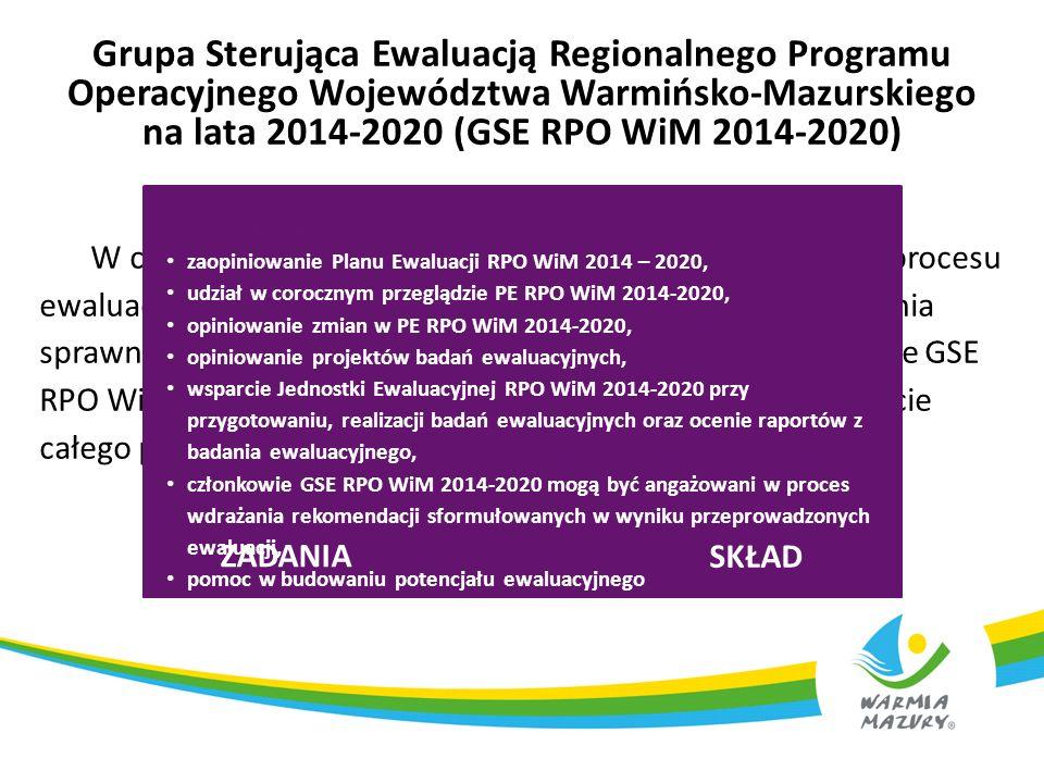 Grupa Sterująca Ewaluacją Regionalnego Programu Operacyjnego Województwa Warmińsko-Mazurskiego na lata 2014-2020 (GSE RPO WiM 2014-2020) W celu zachow