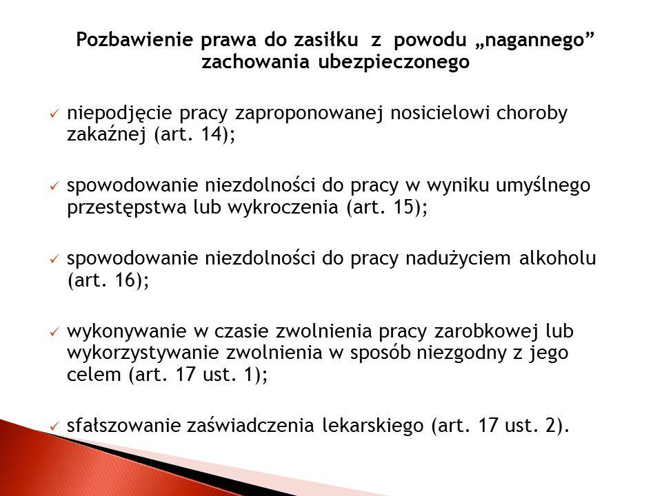 """Pozbawienie prawa do zasiłku z powodu """"nagannego"""" zachowania ubezpieczonego niepodjęcie pracy zaproponowanej nosicielowi choroby zakaźnej (art. 14); s"""