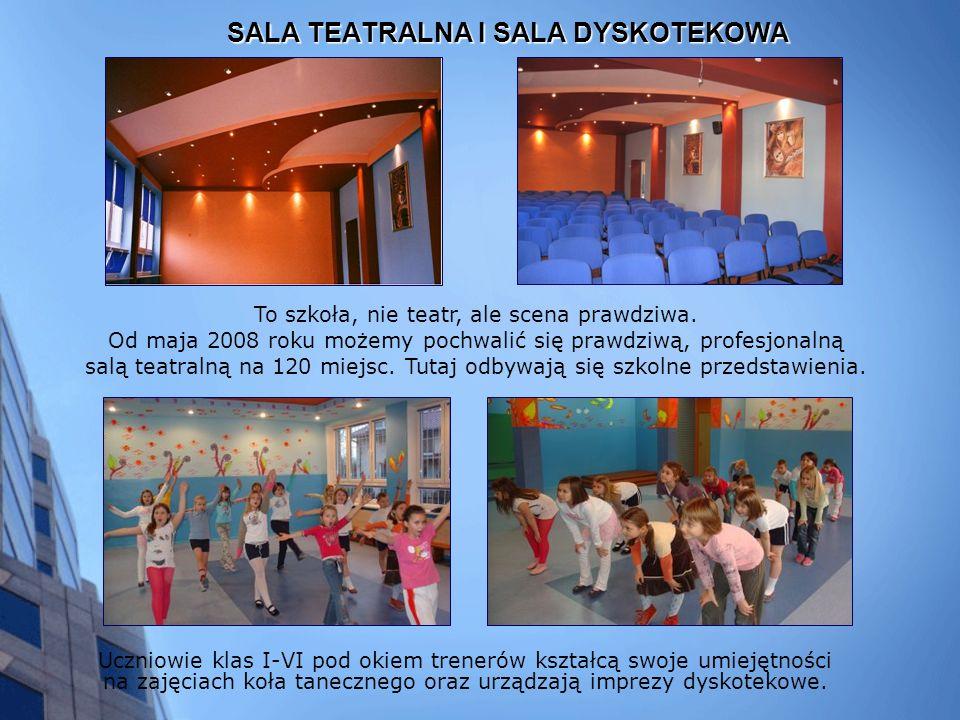SALA TEATRALNA I SALA DYSKOTEKOWA Uczniowie klas I-VI pod okiem trenerów kształcą swoje umiejętności na zajęciach koła tanecznego oraz urządzają imprezy dyskotekowe.