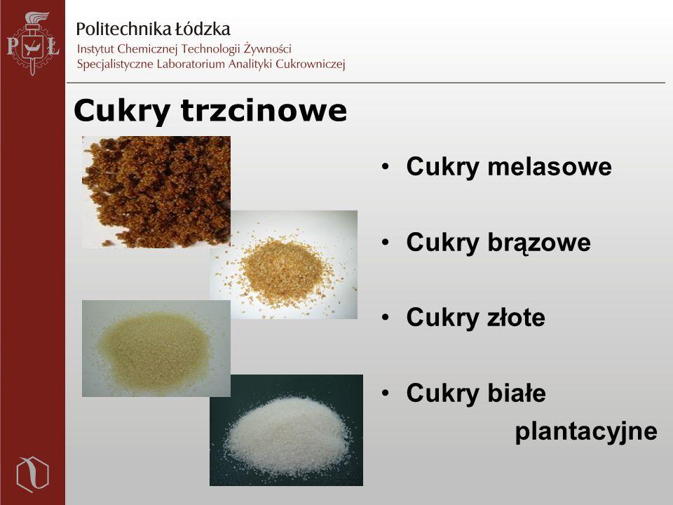 Cukry trzcinowe Cukry melasowe Cukry brązowe Cukry złote Cukry białe plantacyjne