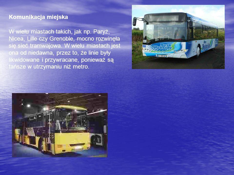 Komunikacja miejska W wielu miastach takich, jak np. Paryż, Nicea, Lille czy Grenoble, mocno rozwinęła się sieć tramwajowa. W wielu miastach jest ona