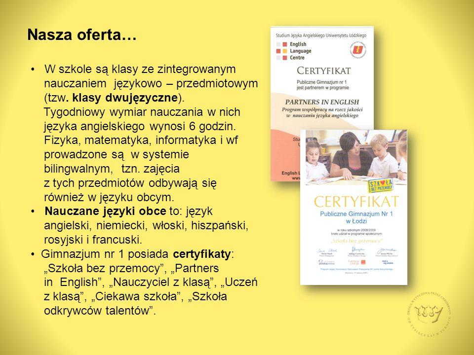 Nasza oferta… W szkole są klasy ze zintegrowanym nauczaniem językowo – przedmiotowym (tzw.