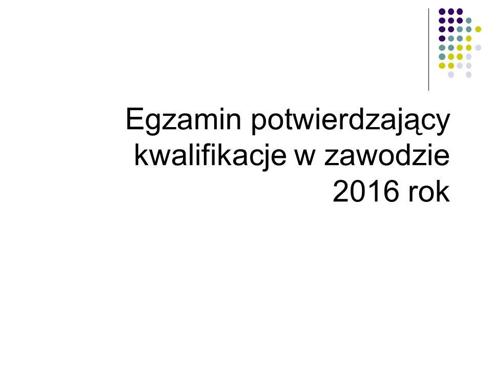 Egzamin potwierdzający kwalifikacje w zawodzie 2016 rok