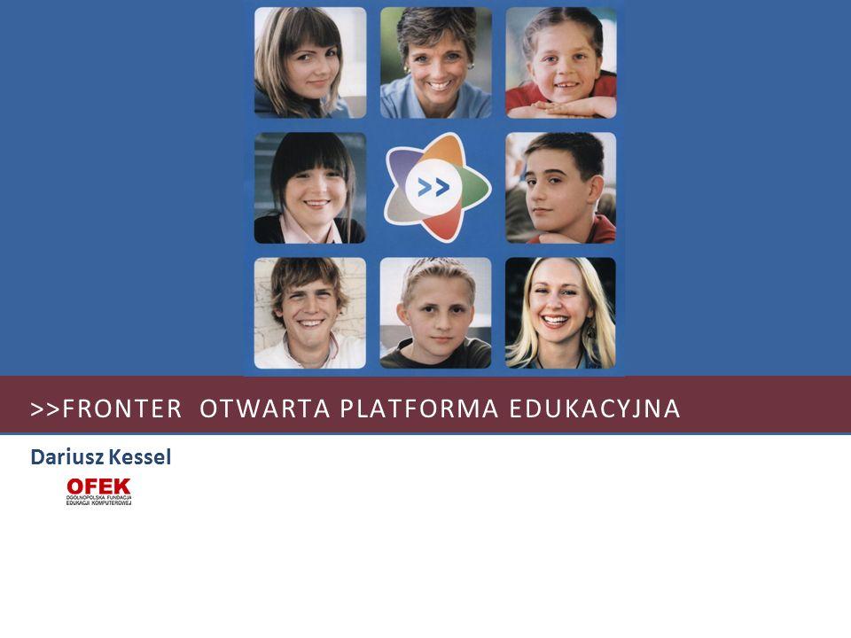 >>FRONTER OTWARTA PLATFORMA EDUKACYJNA Dariusz Kessel