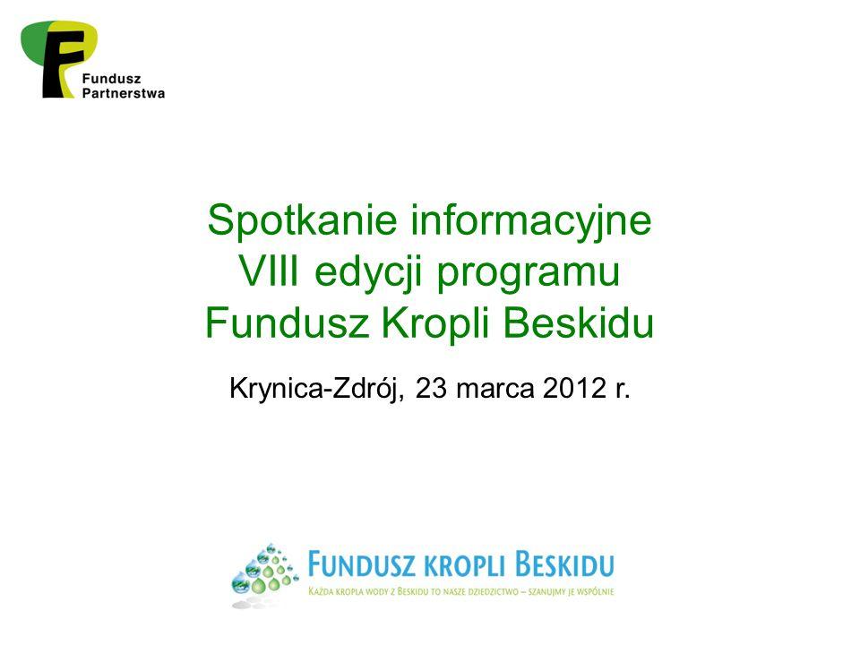 Spotkanie informacyjne VIII edycji programu Fundusz Kropli Beskidu Krynica-Zdrój, 23 marca 2012 r.