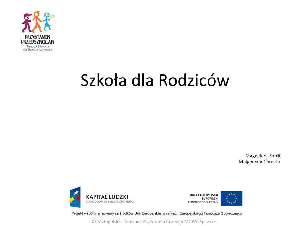 Magdalena Sabik Małgorzata Górecka © Małopolskie Centrum Wspierania Rozwoju MCWR Sp.