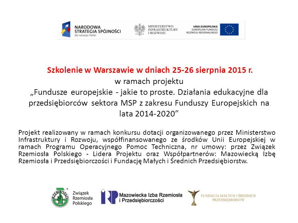 """Szkolenie w Warszawie w dniach 25-26 sierpnia 2015 r. w ramach projektu """"Fundusze europejskie - jakie to proste. Działania edukacyjne dla przedsiębior"""