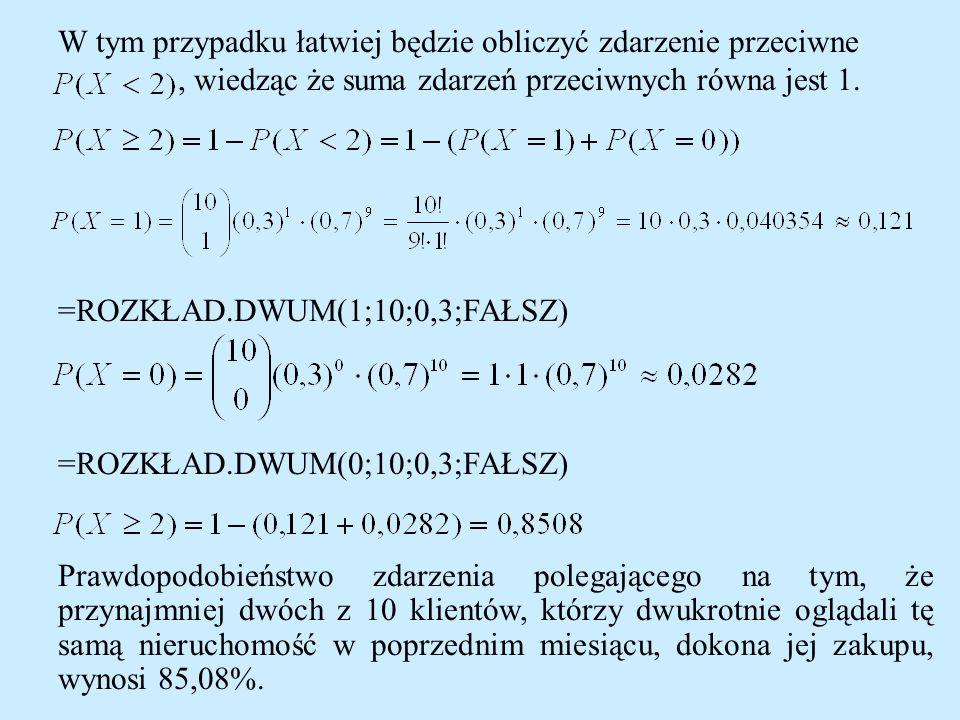 W tym przypadku łatwiej będzie obliczyć zdarzenie przeciwne, wiedząc że suma zdarzeń przeciwnych równa jest 1.