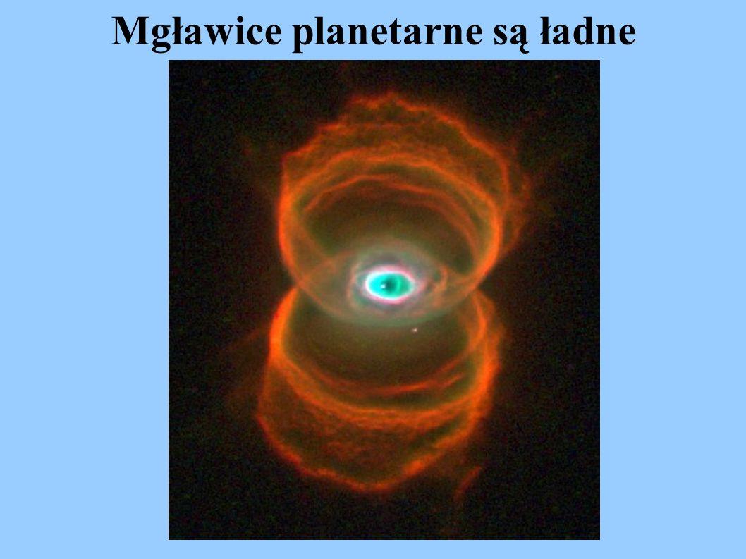 Mgławice planetarne są ładne