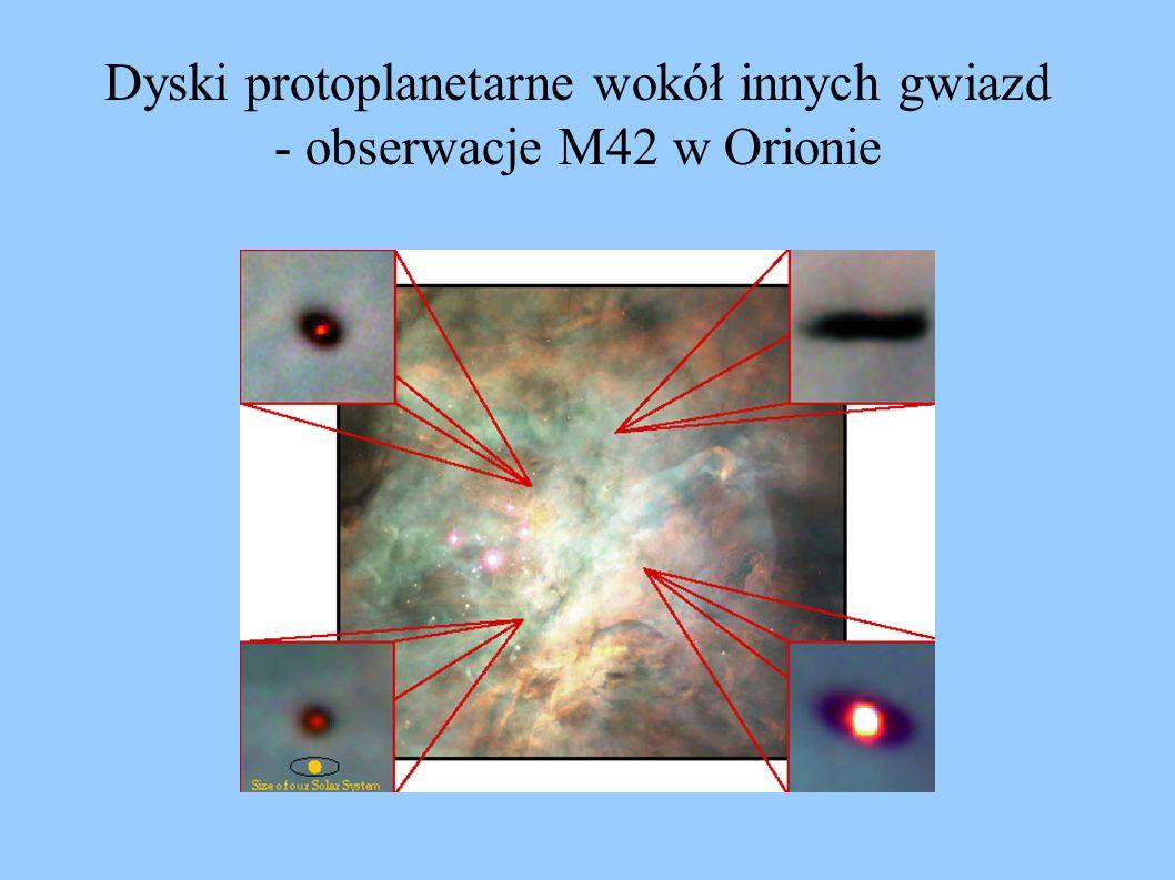 Dyski protoplanetarne wokół innych gwiazd - obserwacje M42 w Orionie
