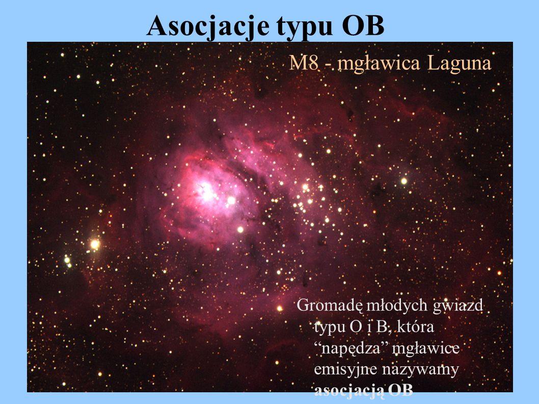 """Asocjacje typu OB Gromadę młodych gwiazd typu O i B, która """"napędza"""" mgławice emisyjne nazywamy asocjacją OB M8 - mgławica Laguna"""