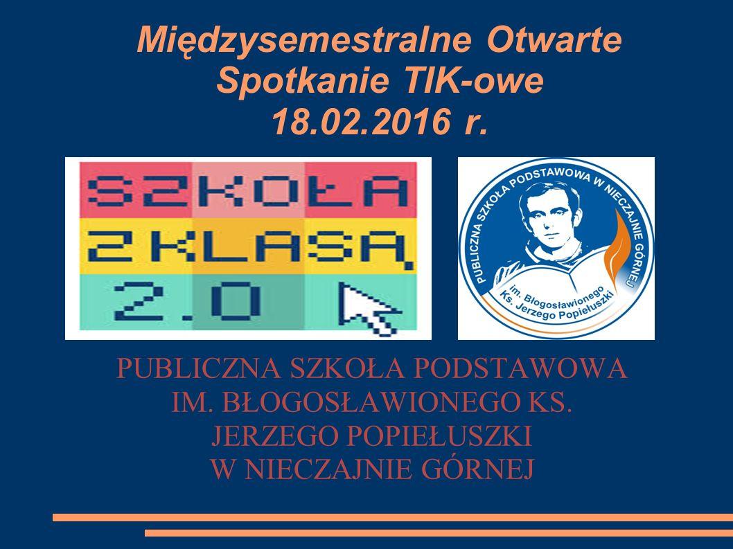Międzysemestralne Otwarte Spotkanie TIK-owe 18.02.2016 r.