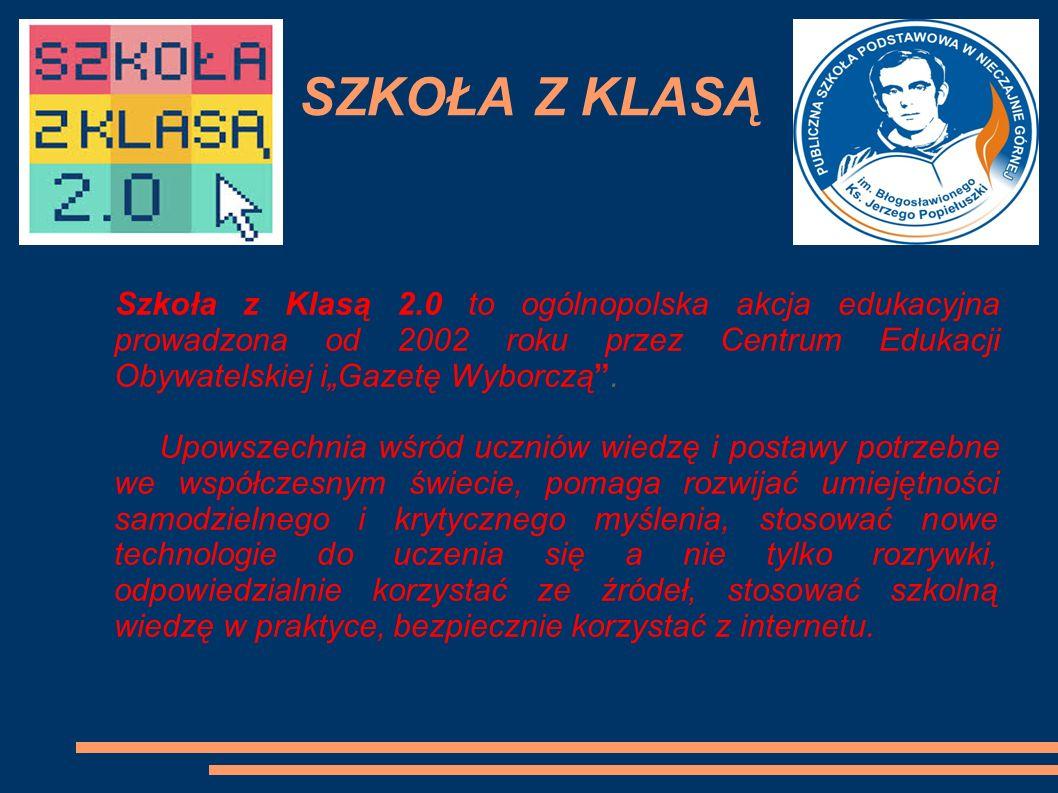 """SZKOŁA Z KLASĄ Szkoła z Klasą 2.0 to ogólnopolska akcja edukacyjna prowadzona od 2002 roku przez Centrum Edukacji Obywatelskiej i""""Gazetę Wyborczą ."""