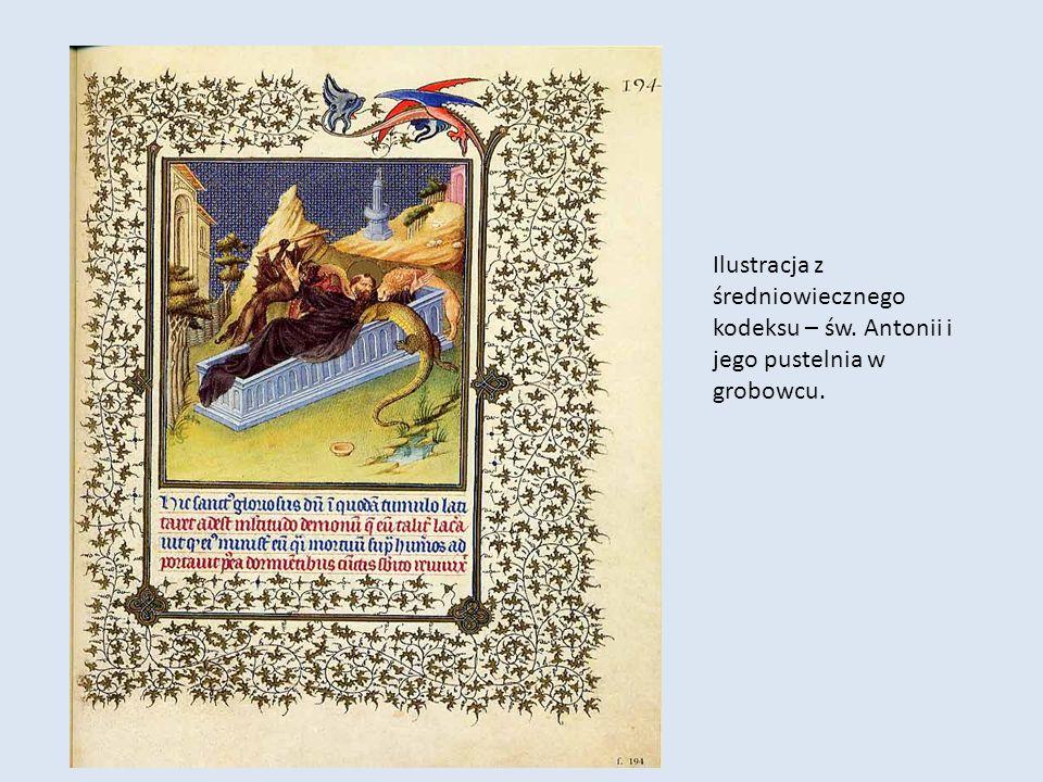 Ilustracja z średniowiecznego kodeksu – św. Antonii i jego pustelnia w grobowcu.