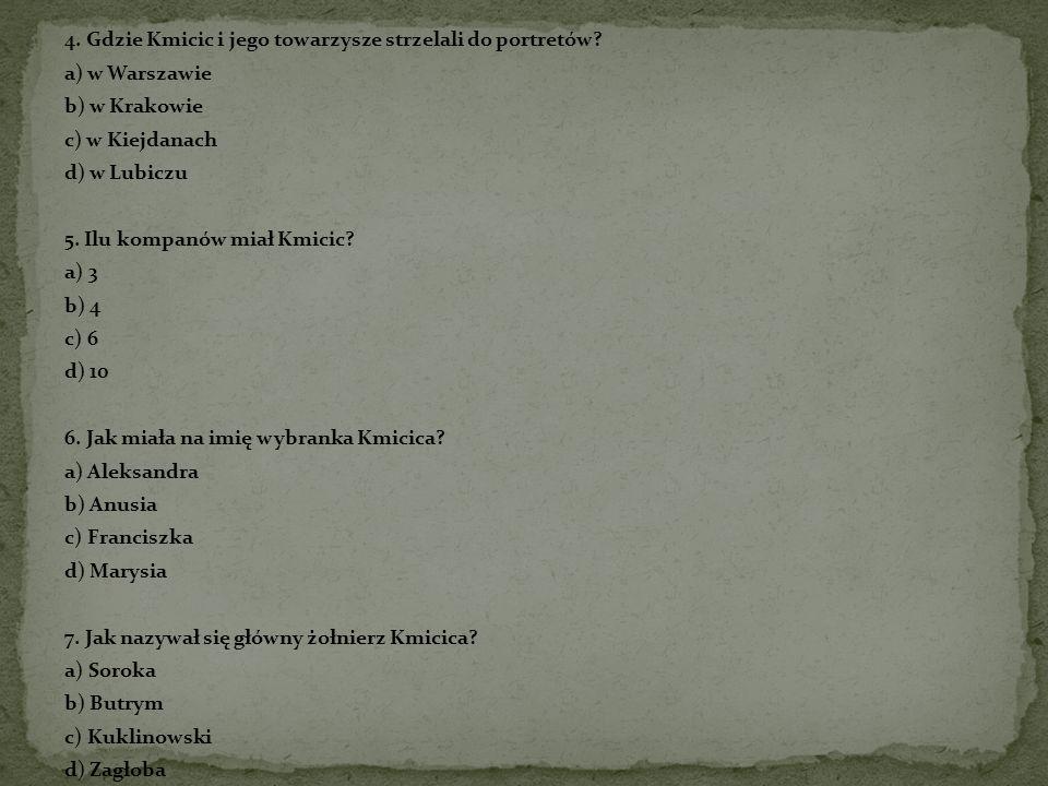 4. Gdzie Kmicic i jego towarzysze strzelali do portretów.