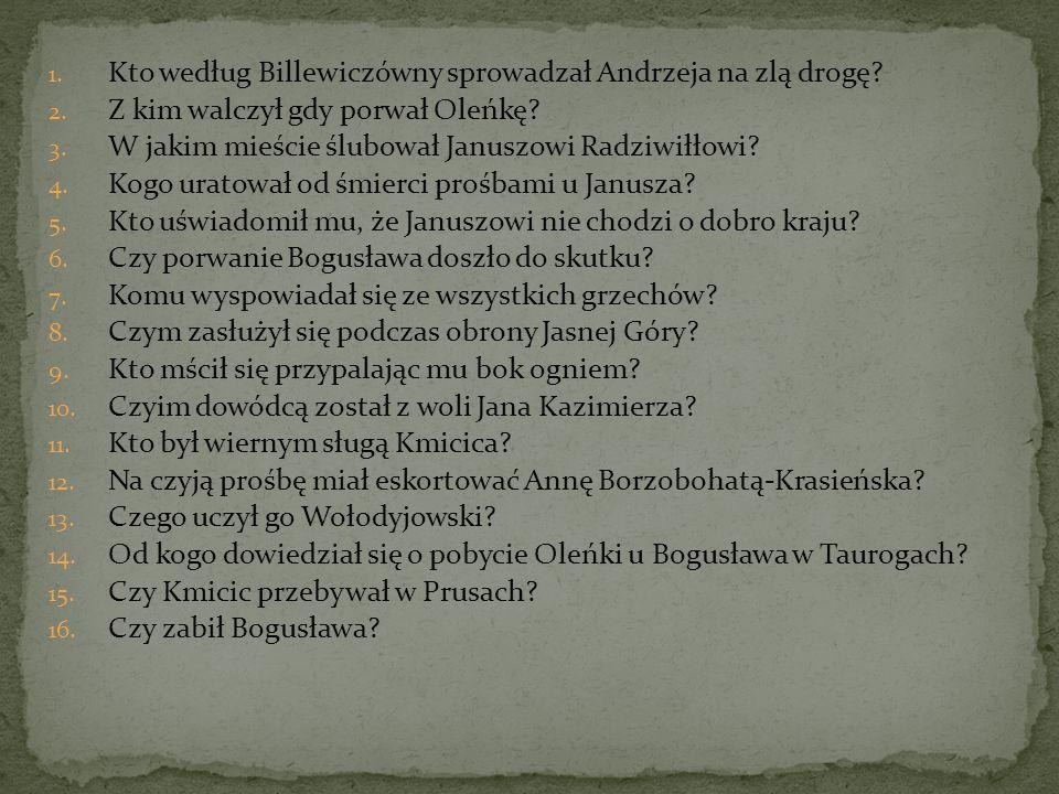 1. Kto według Billewiczówny sprowadzał Andrzeja na zlą drogę.