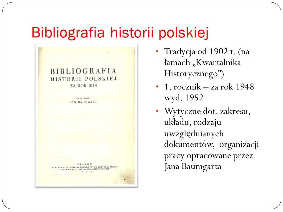 Bibliografia historii polskiej Tradycja od 1902 r.