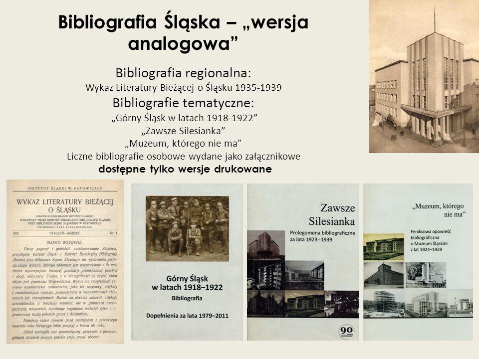"""Bibliografia Śląska – """"wersja analogowa"""" Bibliografia regionalna: Wykaz Literatury Bieżącej o Śląsku 1935-1939 Bibliografie tematyczne: """"Górny Śląsk w"""