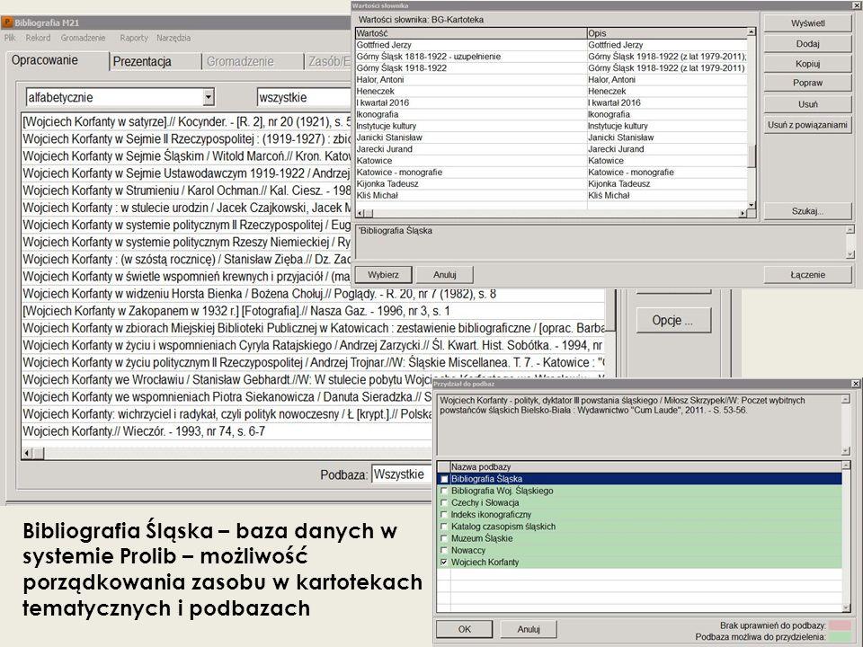 Bibliografia Śląska – baza danych w systemie Prolib – możliwość porządkowania zasobu w kartotekach tematycznych i podbazach
