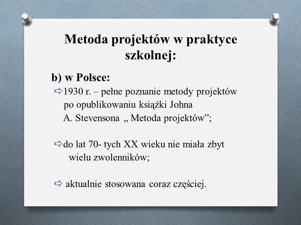 Metoda projektów w praktyce szkolnej: b) w Polsce:  1930 r.