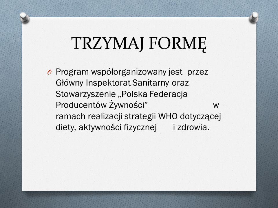 """O Program współorganizowany jest przez Główny Inspektorat Sanitarny oraz Stowarzyszenie """"Polska Federacja Producentów Żywności w ramach realizacji strategii WHO dotyczącej diety, aktywności fizycznej i zdrowia."""
