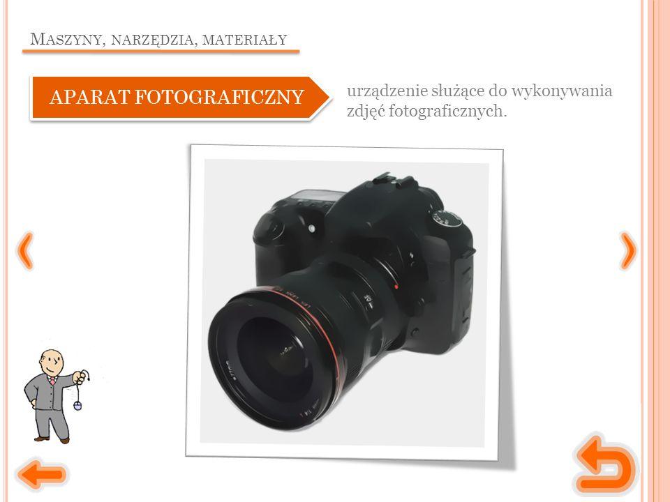 M ASZYNY, NARZĘDZIA, MATERIAŁY urządzenie służące do wykonywania zdjęć fotograficznych.