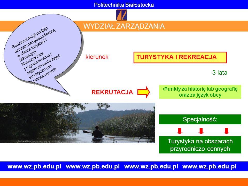 www.wz.pb.edu.pl www.wz.pb.edu.pl TURYSTYKA I REKREACJA Politechnika Białostocka WYDZIAŁ ZARZĄDZANIA Będziesz mógł podjąć działalność gospodarczą w sf