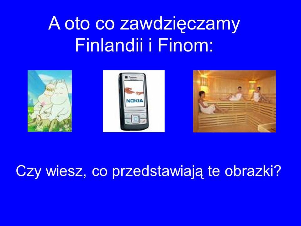 A oto co zawdzięczamy Finlandii i Finom: Czy wiesz, co przedstawiają te obrazki?