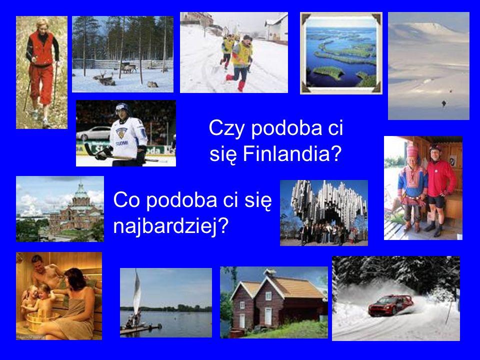 Czy podoba ci się Finlandia? Co podoba ci się najbardziej?