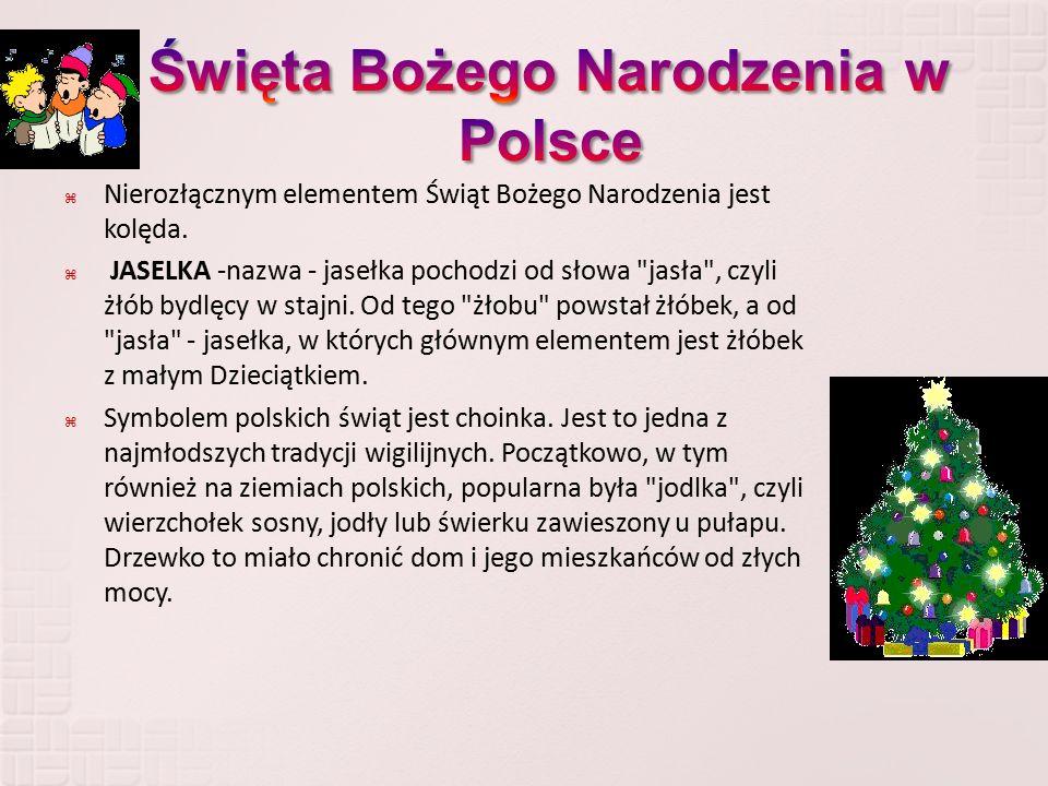  Nierozłącznym elementem Świąt Bożego Narodzenia jest kolęda.  JASELKA -nazwa - jasełka pochodzi od słowa