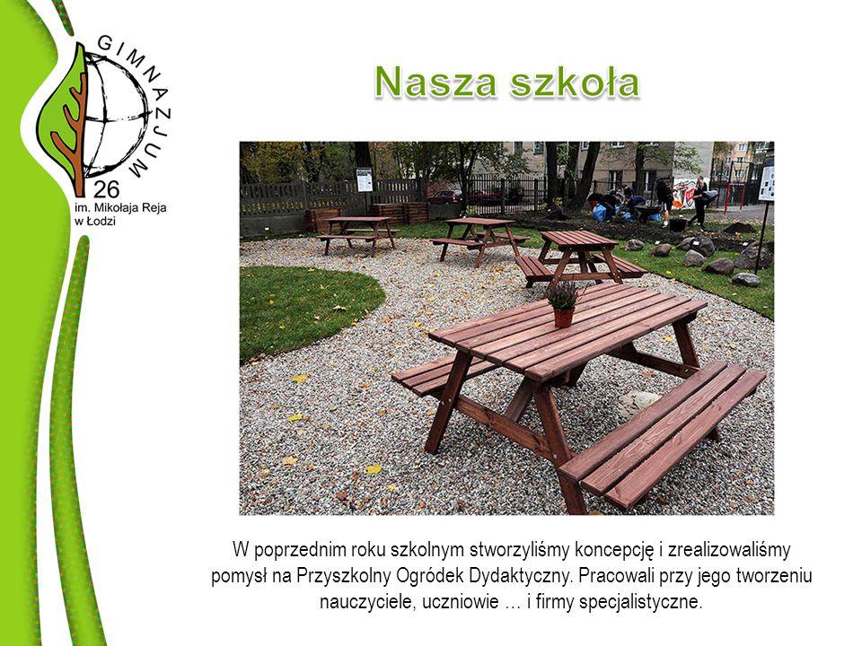 W poprzednim roku szkolnym stworzyliśmy koncepcję i zrealizowaliśmy pomysł na Przyszkolny Ogródek Dydaktyczny.