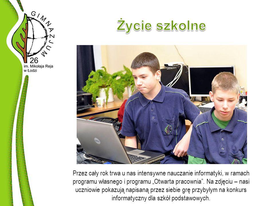 """Przez cały rok trwa u nas intensywne nauczanie informatyki, w ramach programu własnego i programu """"Otwarta pracownia ."""