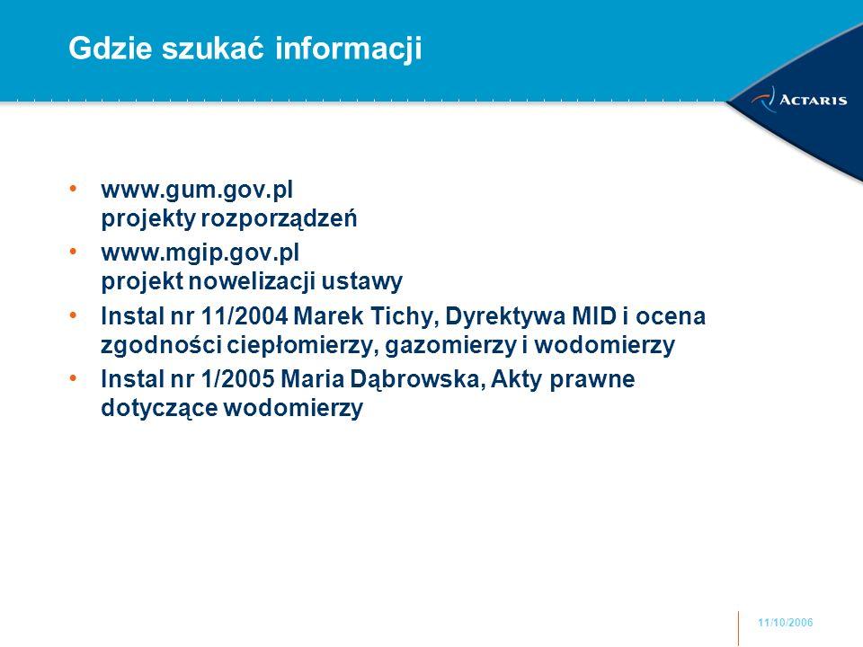 11/10/2006 Gdzie szukać informacji www.gum.gov.pl projekty rozporządzeń www.mgip.gov.pl projekt nowelizacji ustawy Instal nr 11/2004 Marek Tichy, Dyre