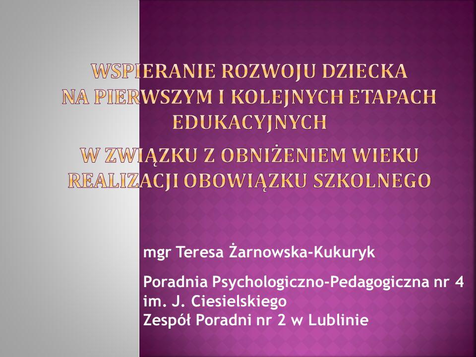 mgr Teresa Żarnowska-Kukuryk Poradnia Psychologiczno-Pedagogiczna nr 4 im.