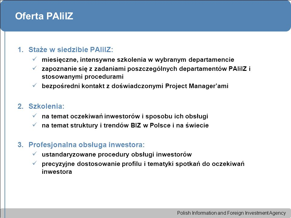Polish Information and Foreign Investment Agency Oferta PAIiIZ c.d.