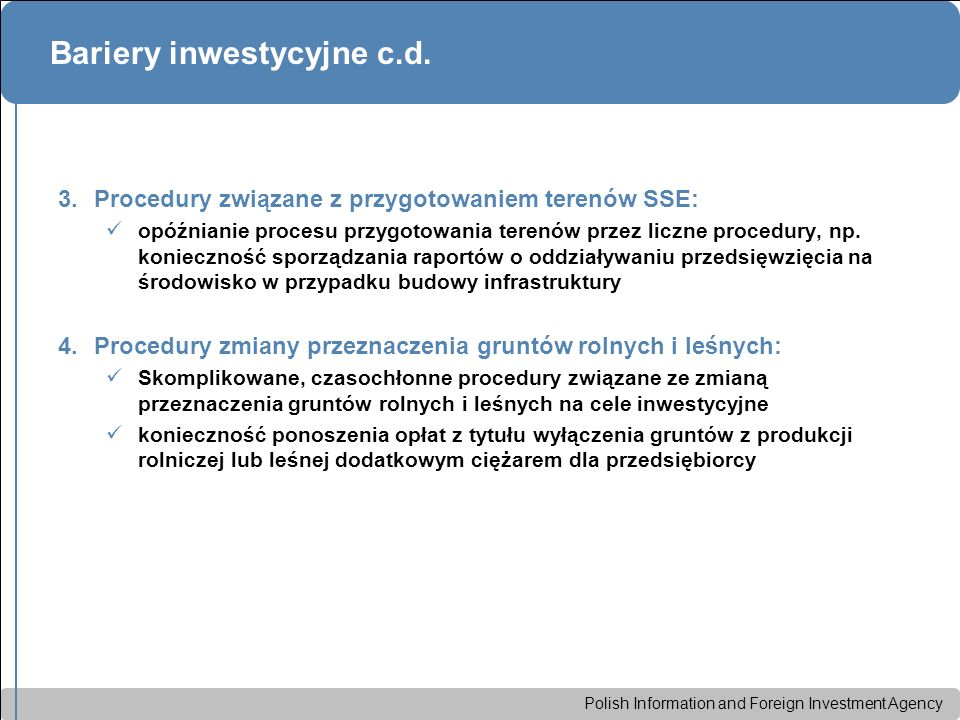 Polish Information and Foreign Investment Agency Bariery inwestycyjne c.d. 3.Procedury związane z przygotowaniem terenów SSE: opóźnianie procesu przyg