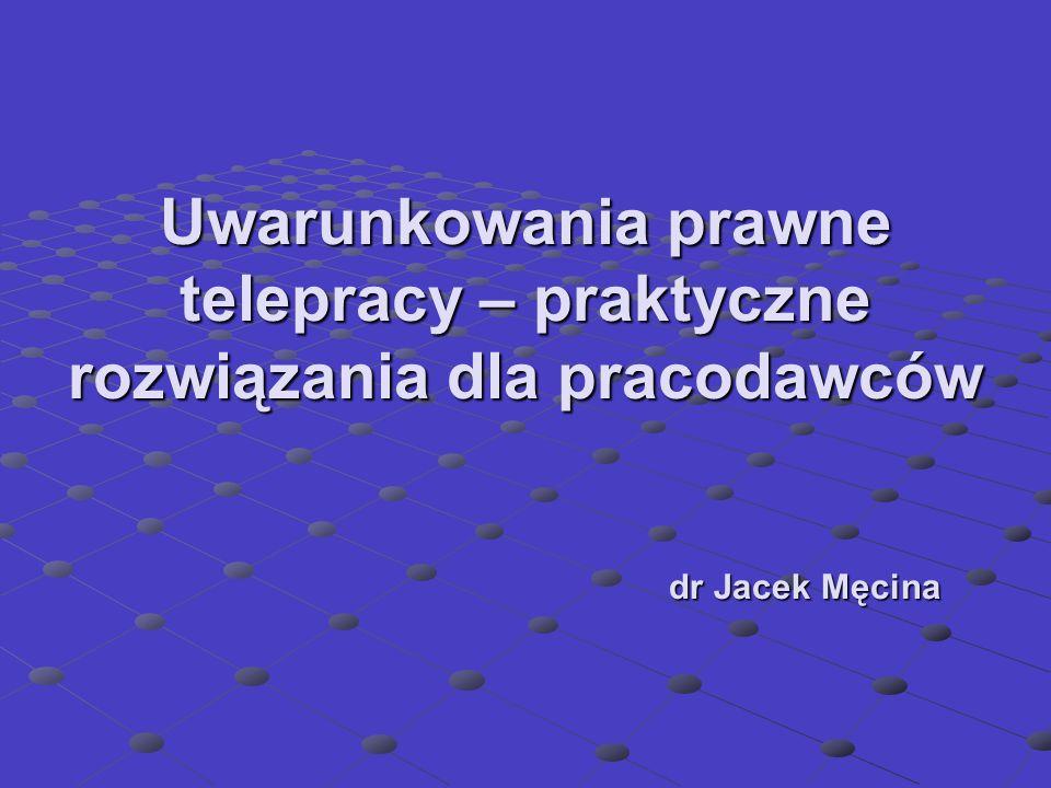 USTAWOWA DEFINICJA TELEPRACY Projektowana definicja telepracy (nowy art.