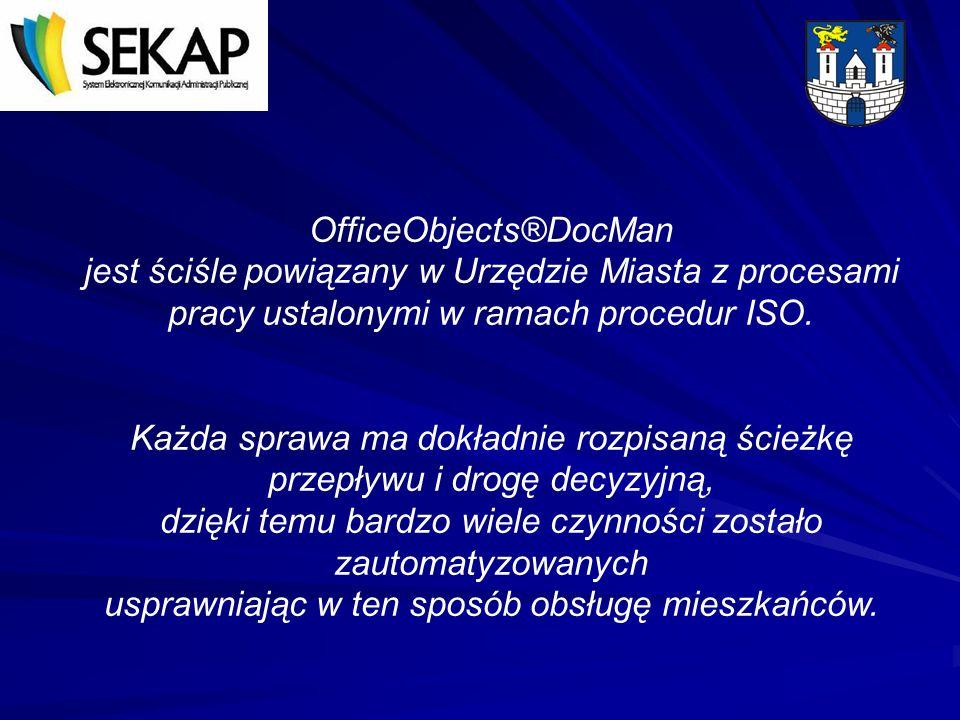 OfficeObjects®DocMan jest ściśle powiązany w Urzędzie Miasta z procesami pracy ustalonymi w ramach procedur ISO. Każda sprawa ma dokładnie rozpisaną ś