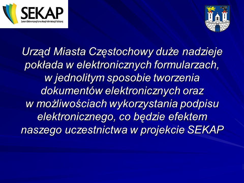Urząd Miasta Częstochowy duże nadzieje pokłada w elektronicznych formularzach, w jednolitym sposobie tworzenia dokumentów elektronicznych oraz w możli