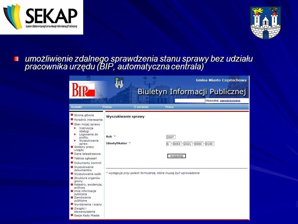 umożliwienie zdalnego sprawdzenia stanu sprawy bez udziału pracownika urzędu (BIP, automatyczna centrala)